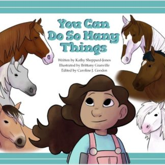 Book Cover of You Can Do So Many Things! A colorful painting of a young girl surrounded by several different looking horses.